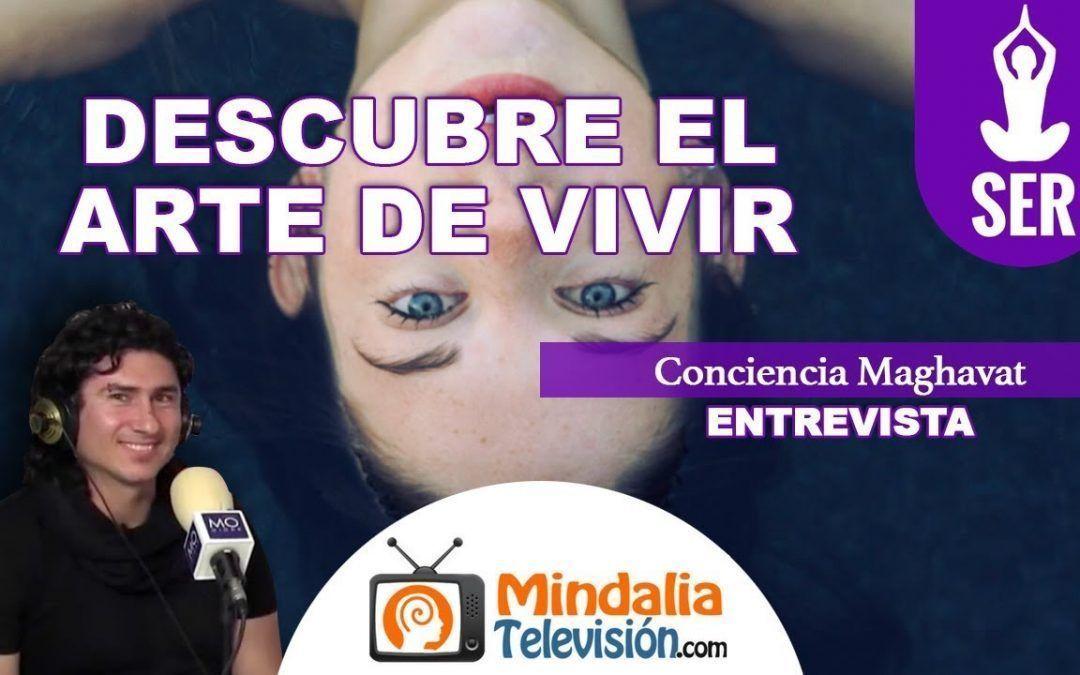"""Entrevista – """"Descubre el Arte de Vivir"""" 4/7"""