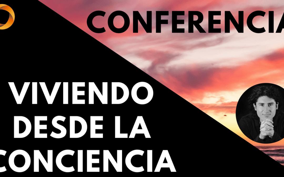 Conferencia – Facebook Live – «Viviendo desde la Conciencia»