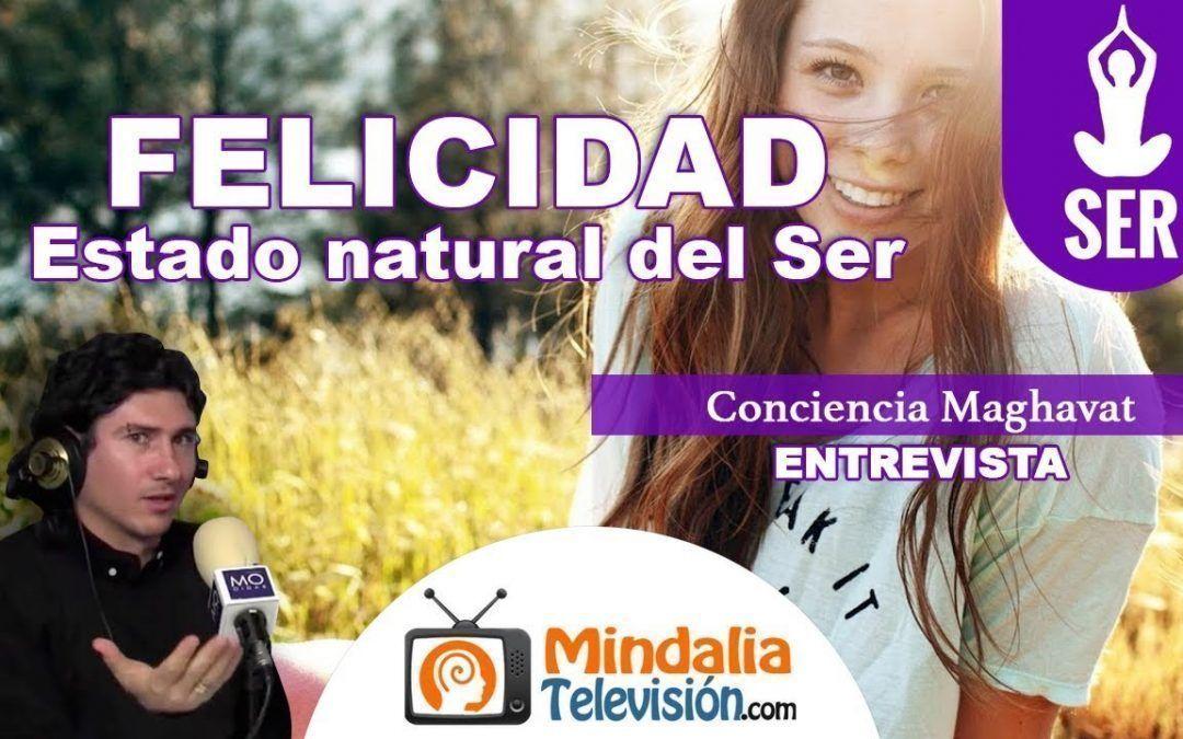 """Entrevista – """"Felicidad: estado natural del Ser"""" 6/12"""